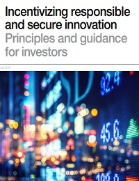 INCENTIVIZING RESPONSIBLE AND SECURE INNOVATION PRINCIPLES AND GUIDANCE FOR INVESTORS