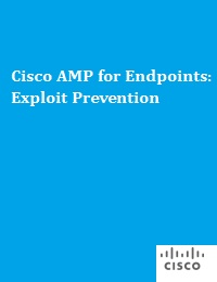CISCO AMP FOR ENDPOINTS: EXPLOIT PREVENTION